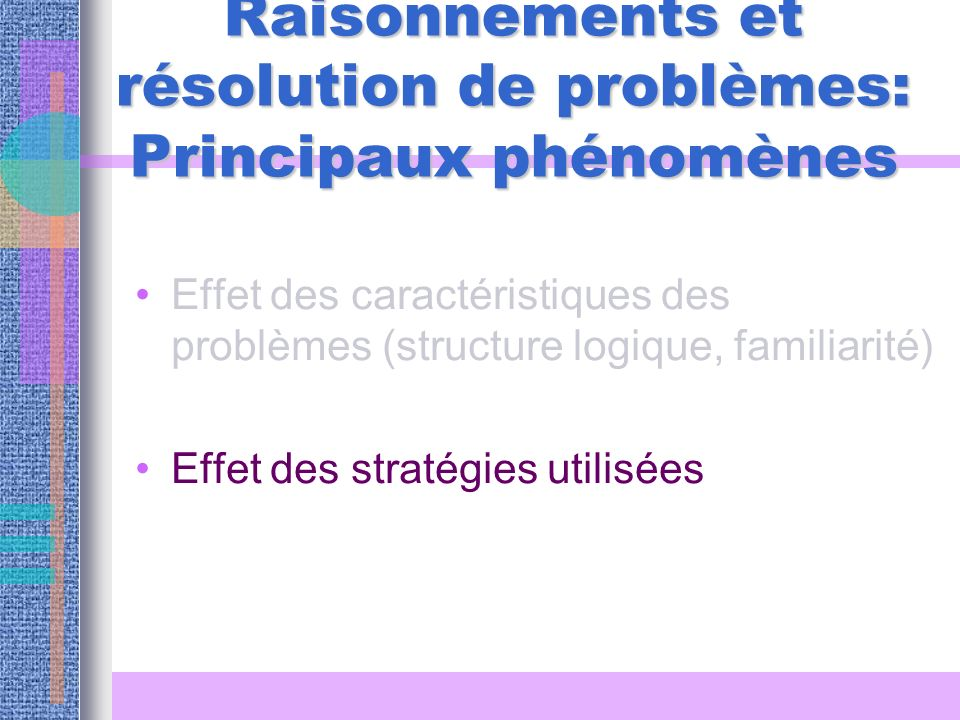 Raisonnements et résolution de problèmes: Principaux phénomènes
