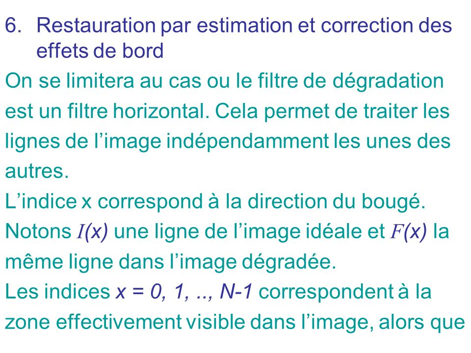 Restauration par estimation et correction des effets de bord