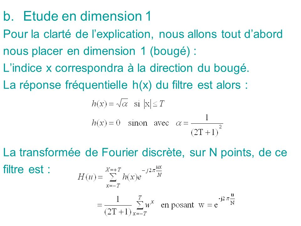 Etude en dimension 1 Pour la clarté de l'explication, nous allons tout d'abord. nous placer en dimension 1 (bougé) :