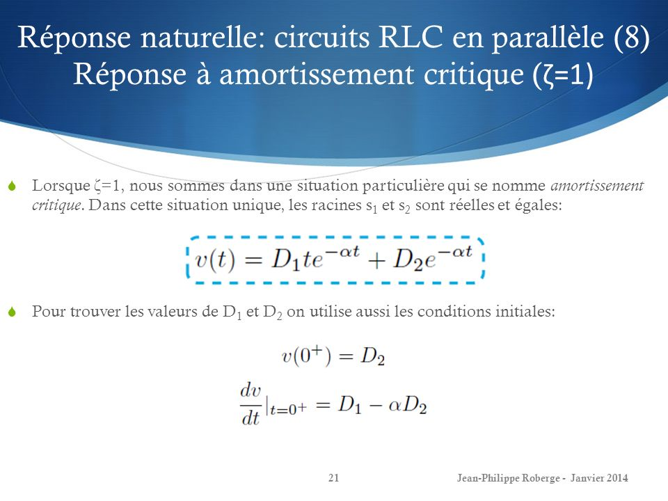 Réponse naturelle: circuits RLC en parallèle (8) Réponse à amortissement critique (ζ=1)