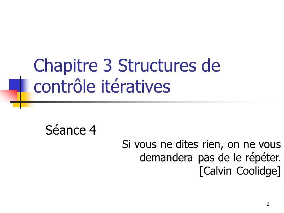 Chapitre 3 Structures de contrôle itératives