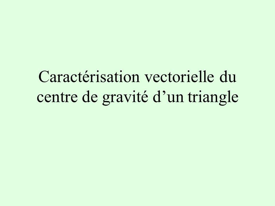 Caractérisation vectorielle du centre de gravité d'un triangle