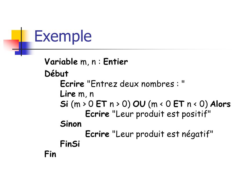 Exemple Variable m, n : Entier