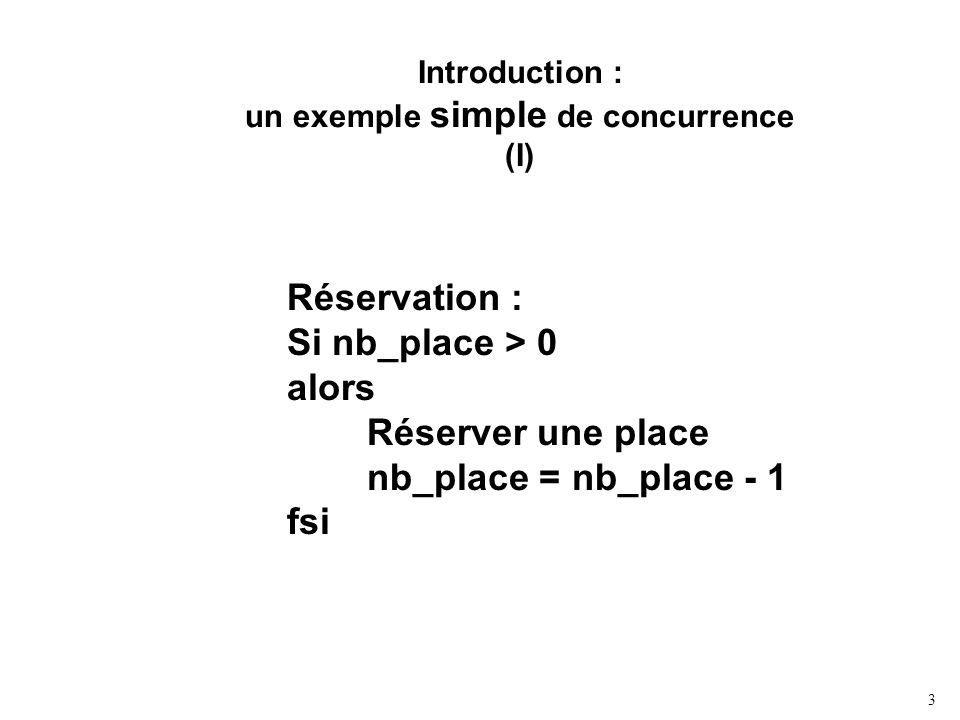 Introduction : un exemple simple de concurrence (I)