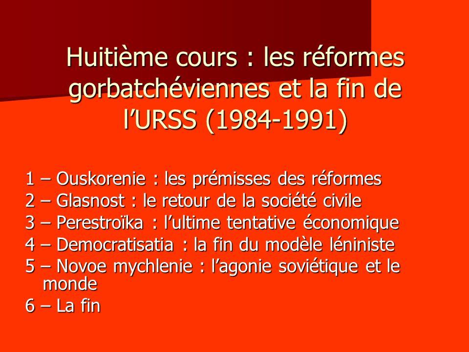 Huitième cours : les réformes gorbatchéviennes et la fin de l'URSS (1984-1991)