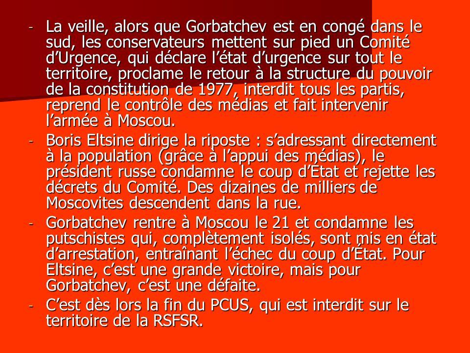 La veille, alors que Gorbatchev est en congé dans le sud, les conservateurs mettent sur pied un Comité d'Urgence, qui déclare l'état d'urgence sur tout le territoire, proclame le retour à la structure du pouvoir de la constitution de 1977, interdit tous les partis, reprend le contrôle des médias et fait intervenir l'armée à Moscou.