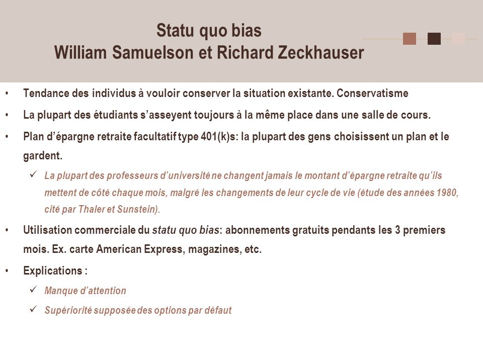 Statu quo bias William Samuelson et Richard Zeckhauser