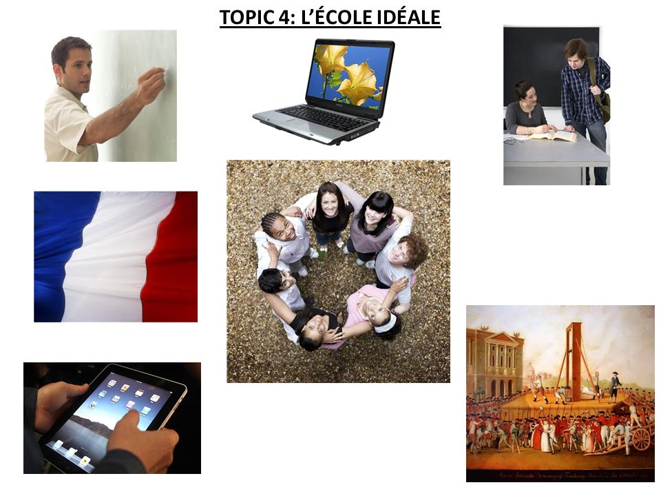 TOPIC 4: L'ÉCOLE IDÉALE