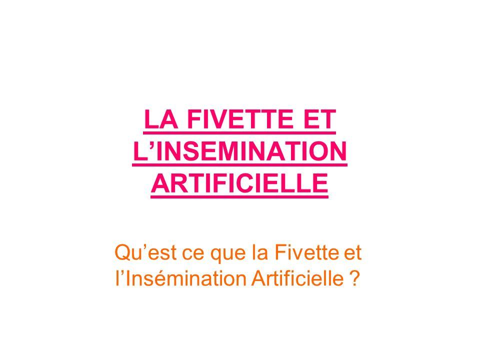 LA FIVETTE ET L'INSEMINATION ARTIFICIELLE
