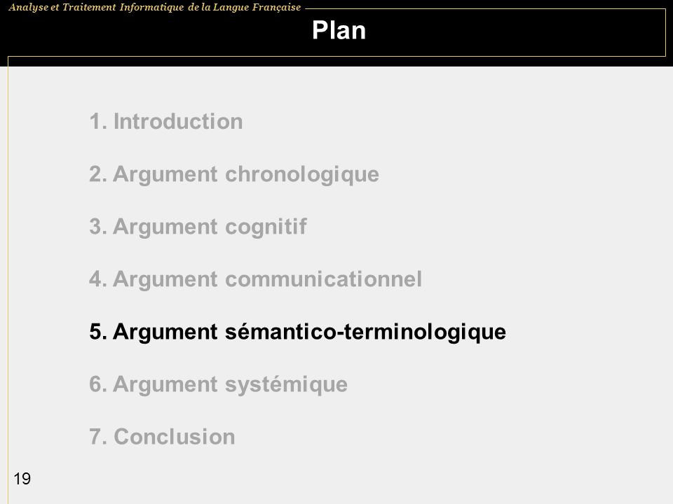Plan 1. Introduction 2. Argument chronologique 3. Argument cognitif