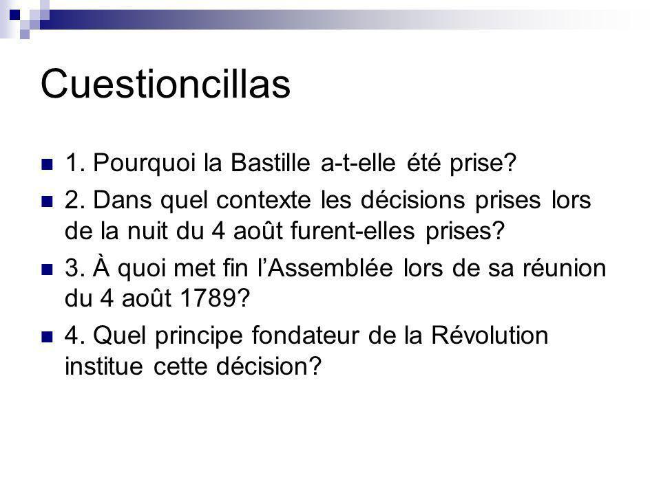 Cuestioncillas 1. Pourquoi la Bastille a-t-elle été prise