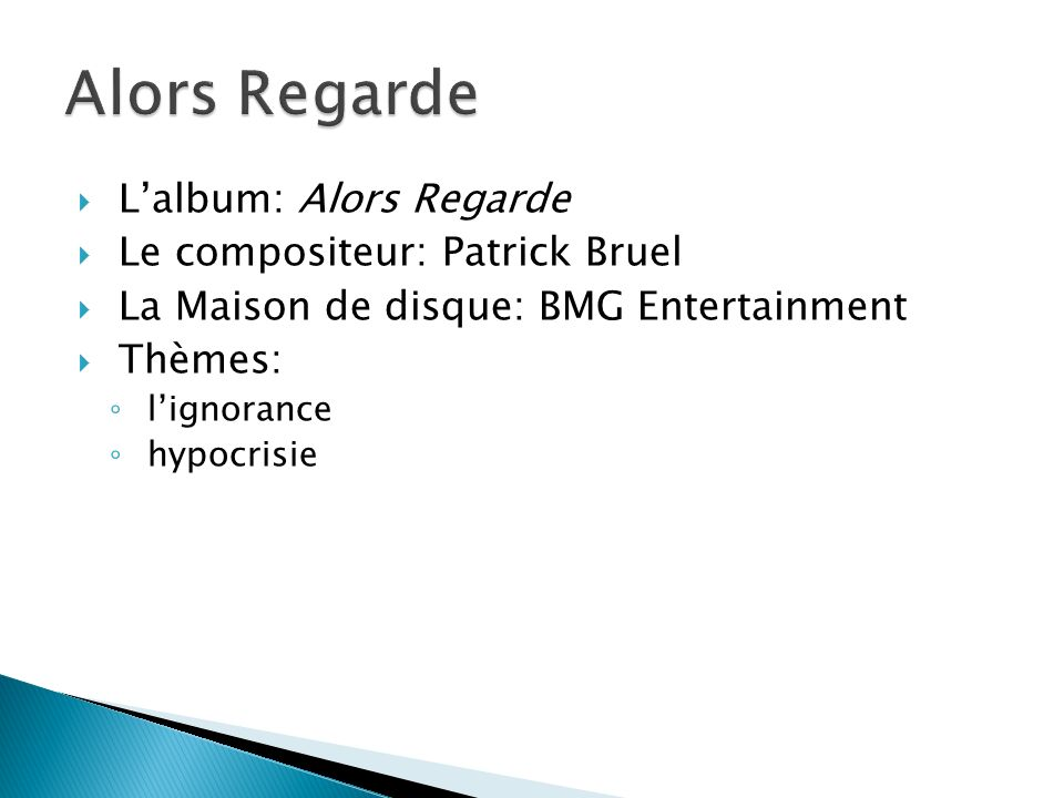 Alors Regarde L'album: Alors Regarde Le compositeur: Patrick Bruel