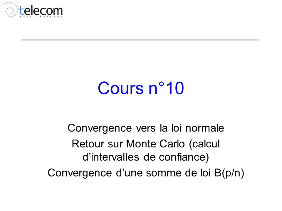 Cours n°10 Convergence vers la loi normale