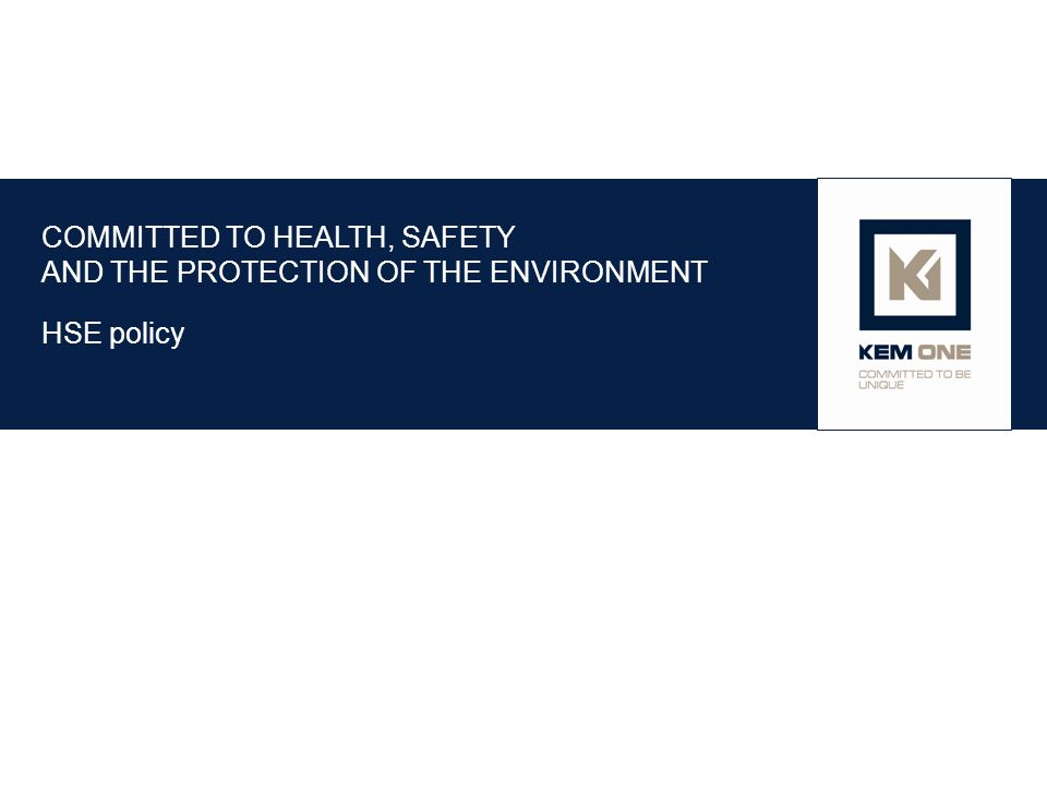 COMMITTED TO HEALTH, SAFETY AND THE PROTECTION OF THE ENVIRONMENT