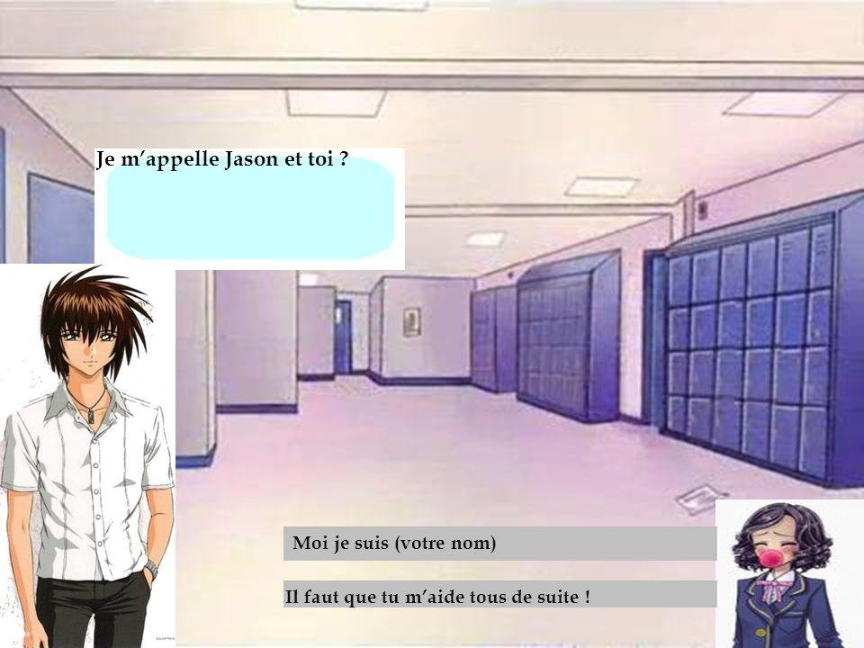 2emme couloir Je m'appelle Jason et toi Moi je suis (votre nom)