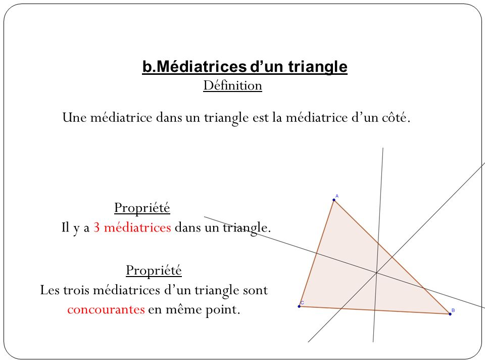 b.Médiatrices d'un triangle Définition