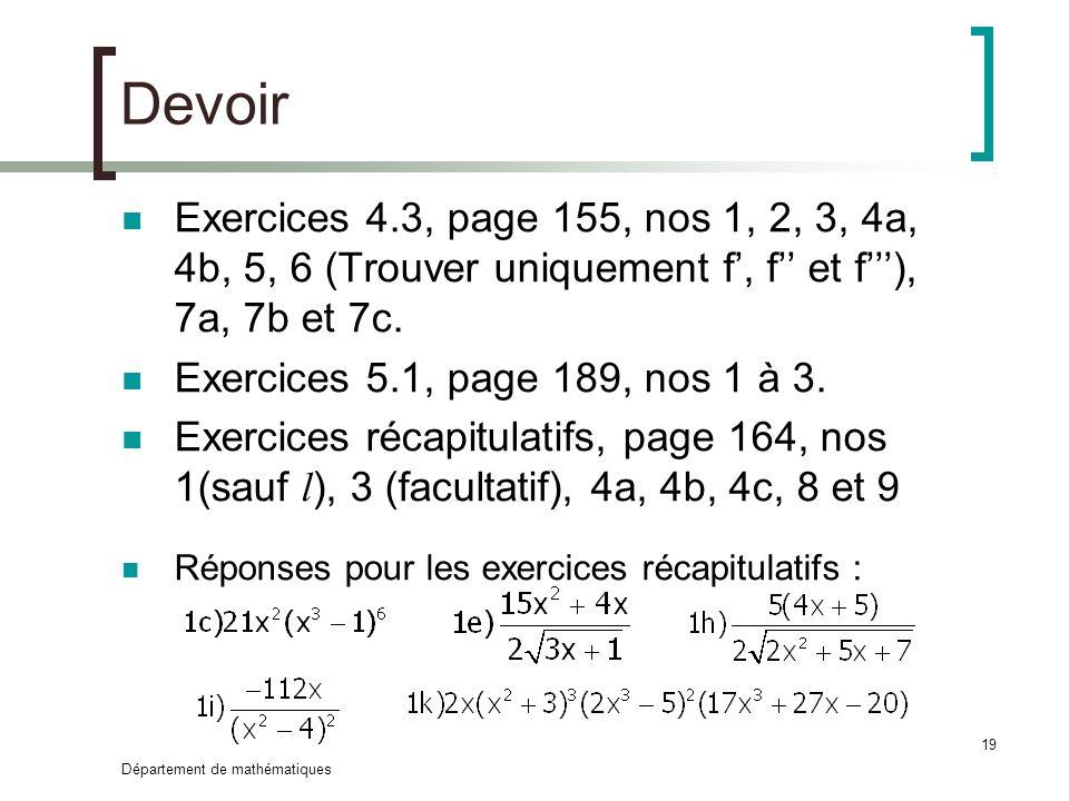 Devoir Exercices 4.3, page 155, nos 1, 2, 3, 4a, 4b, 5, 6 (Trouver uniquement f', f'' et f'''), 7a, 7b et 7c.
