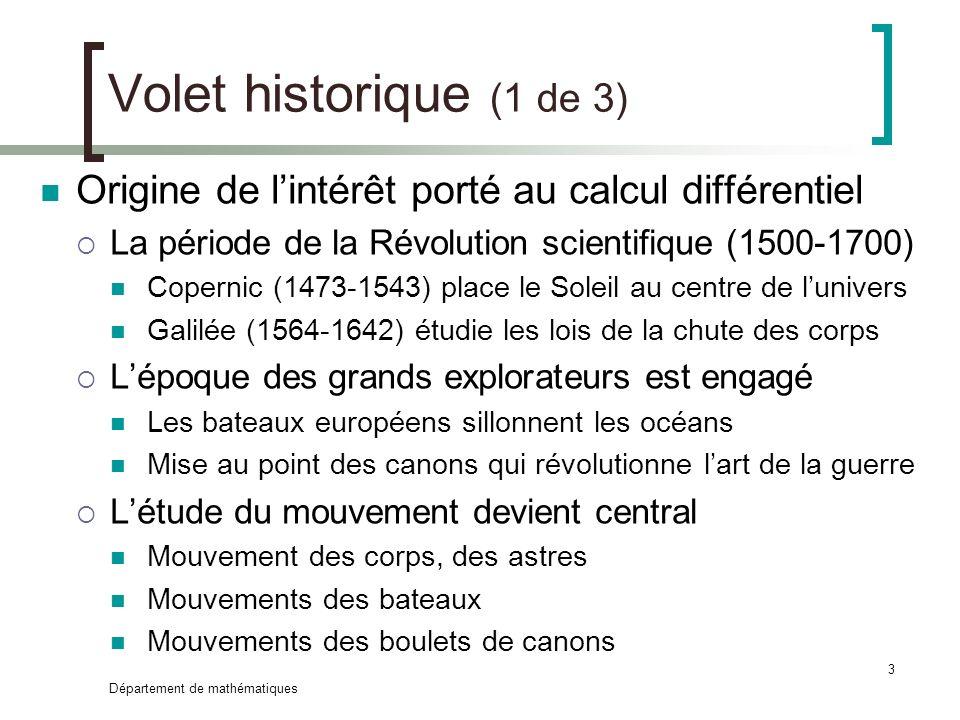 Volet historique (1 de 3) Origine de l'intérêt porté au calcul différentiel. La période de la Révolution scientifique (1500-1700)