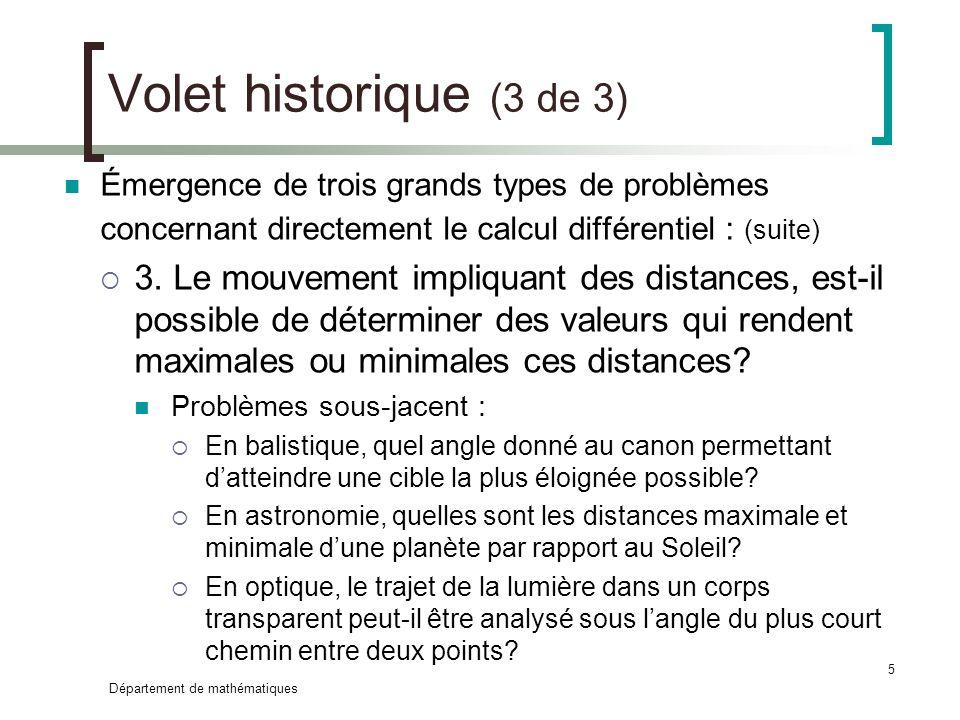 Volet historique (3 de 3) Émergence de trois grands types de problèmes concernant directement le calcul différentiel : (suite)