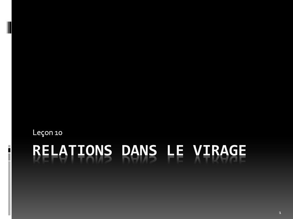 RELATIONS DANS LE VIRAGE