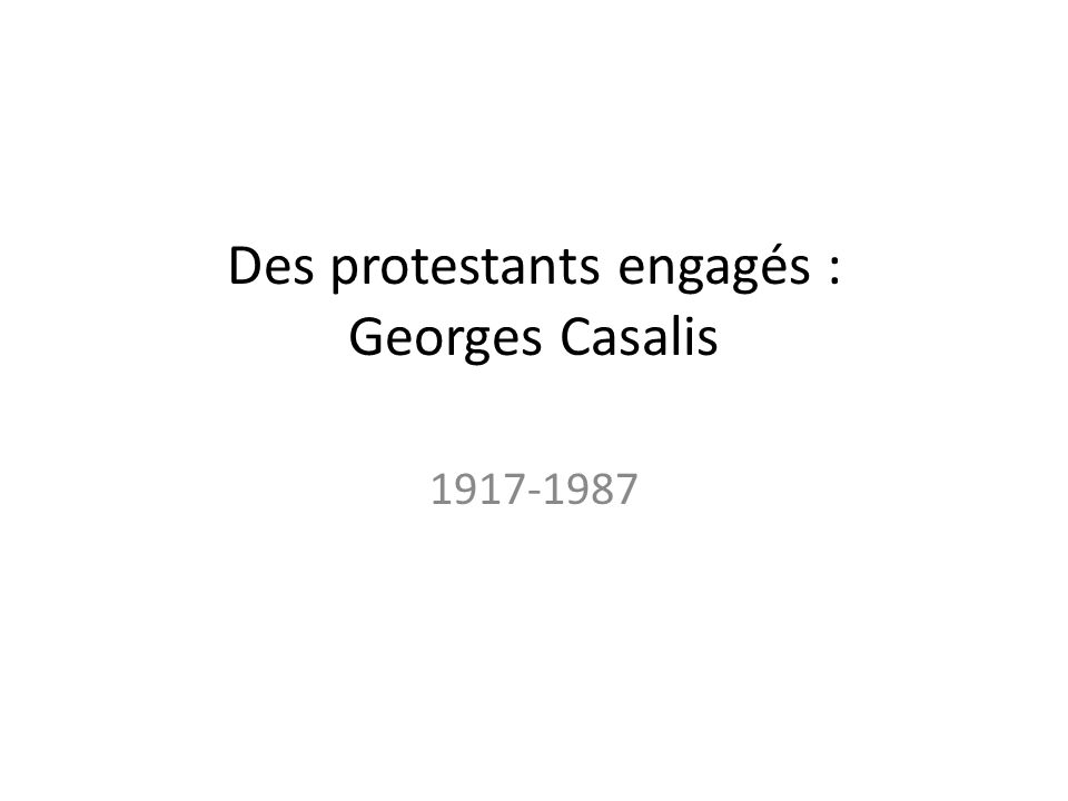 Des protestants engagés : Georges Casalis
