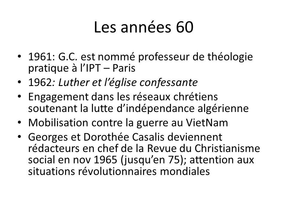Les années 60 1961: G.C. est nommé professeur de théologie pratique à l'IPT – Paris. 1962: Luther et l'église confessante.