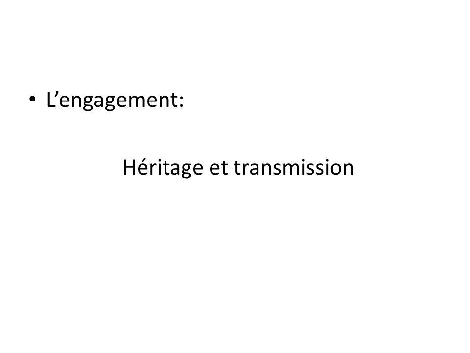 L'engagement: Héritage et transmission