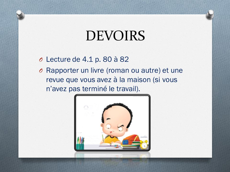 DEVOIRS Lecture de 4.1 p. 80 à 82.