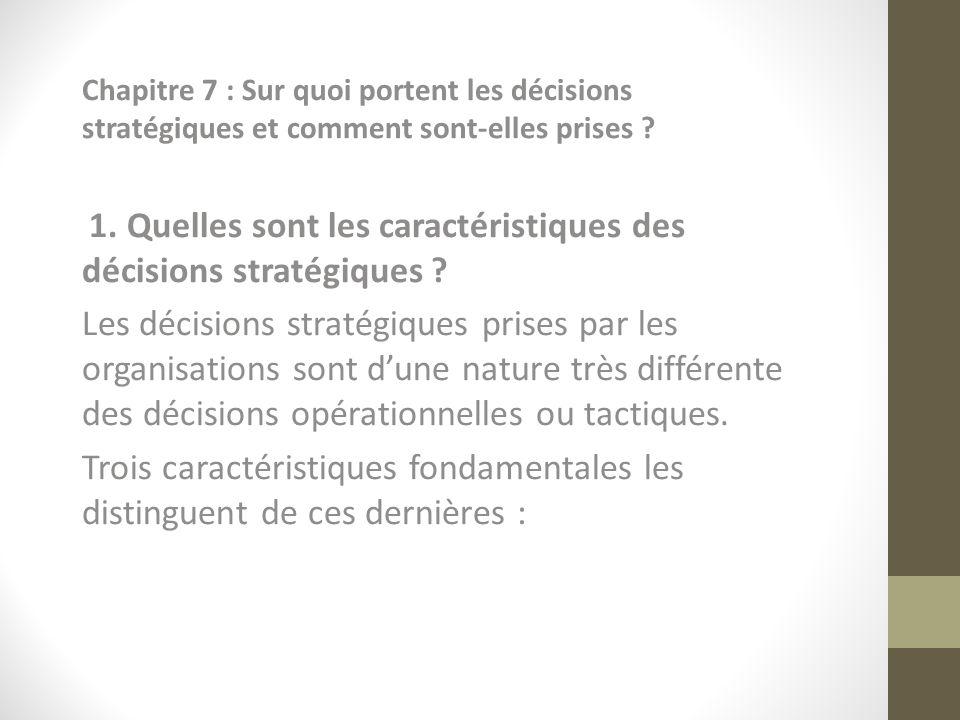 Chapitre 7 : Sur quoi portent les décisions stratégiques et comment sont-elles prises