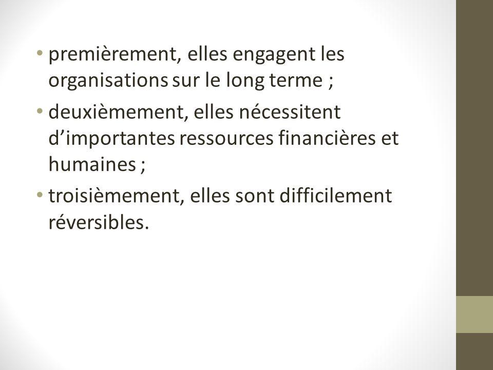 premièrement, elles engagent les organisations sur le long terme ;