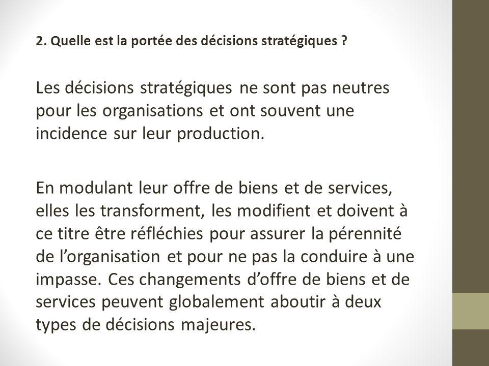 2. Quelle est la portée des décisions stratégiques