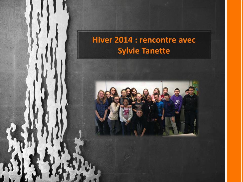 Hiver 2014 : rencontre avec Sylvie Tanette