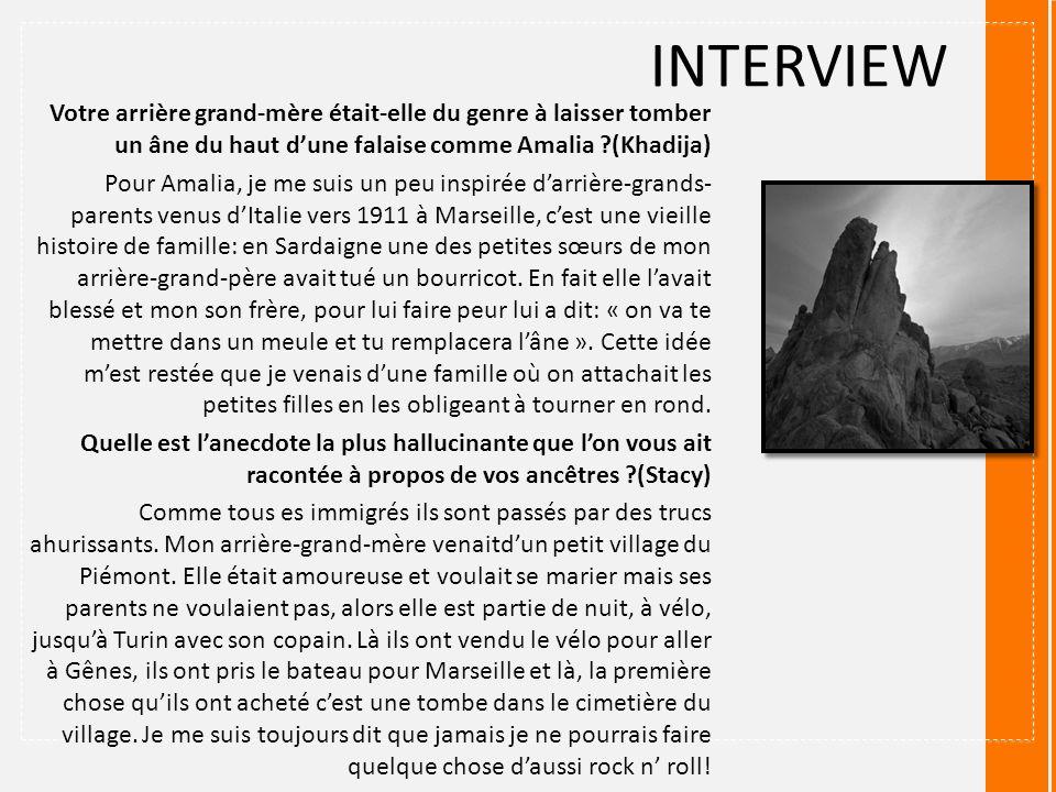 INTERVIEW Votre arrière grand-mère était-elle du genre à laisser tomber un âne du haut d'une falaise comme Amalia (Khadija)