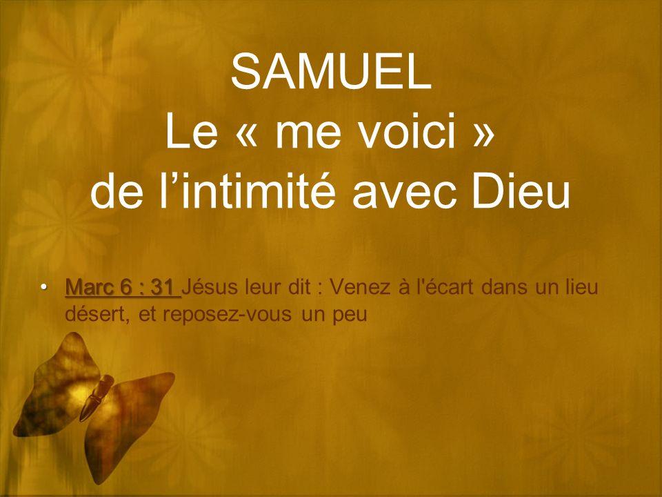 SAMUEL Le « me voici » de l'intimité avec Dieu