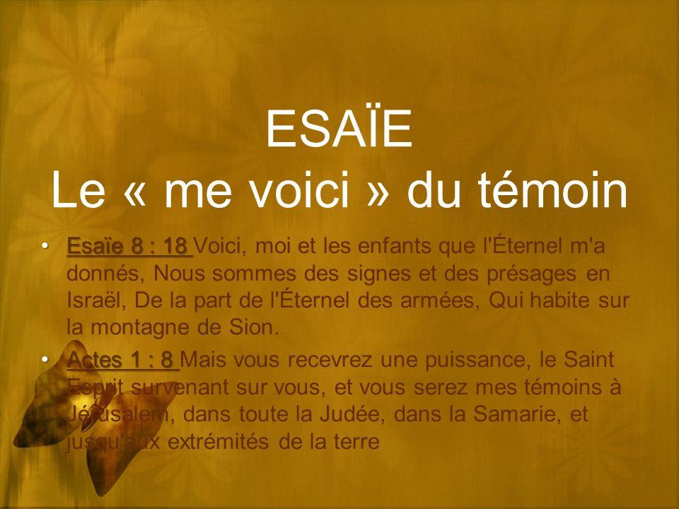 ESAÏE Le « me voici » du témoin