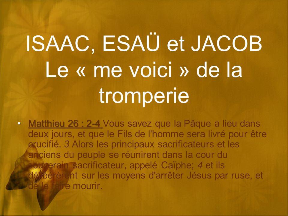 ISAAC, ESAÜ et JACOB Le « me voici » de la tromperie
