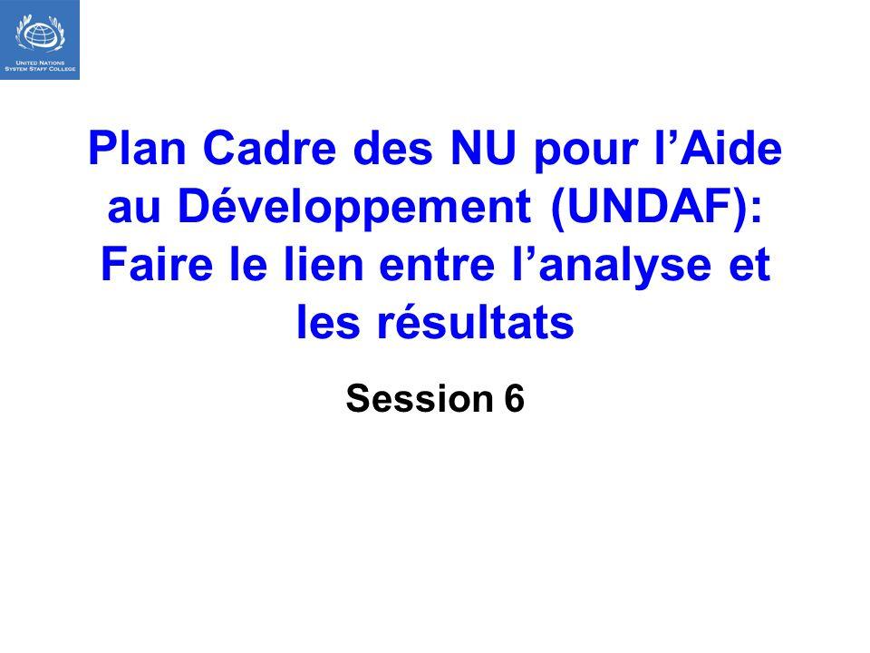 Plan Cadre des NU pour l'Aide au Développement (UNDAF): Faire le lien entre l'analyse et les résultats