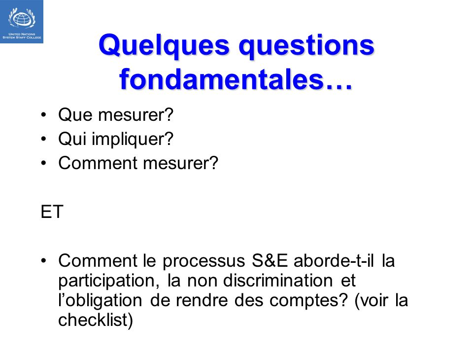 Quelques questions fondamentales…