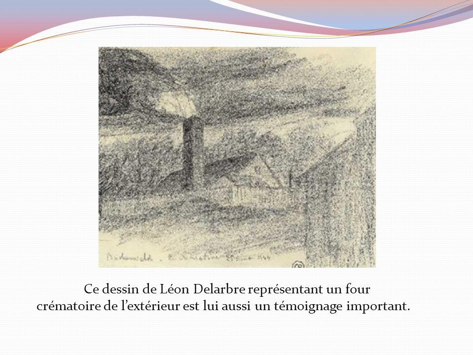 Ce dessin de Léon Delarbre représentant un four crématoire de l'extérieur est lui aussi un témoignage important.