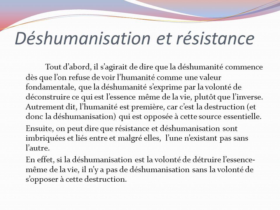Déshumanisation et résistance