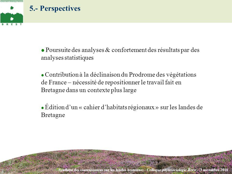 5.- Perspectives  Poursuite des analyses & confortement des résultats par des analyses statistiques.