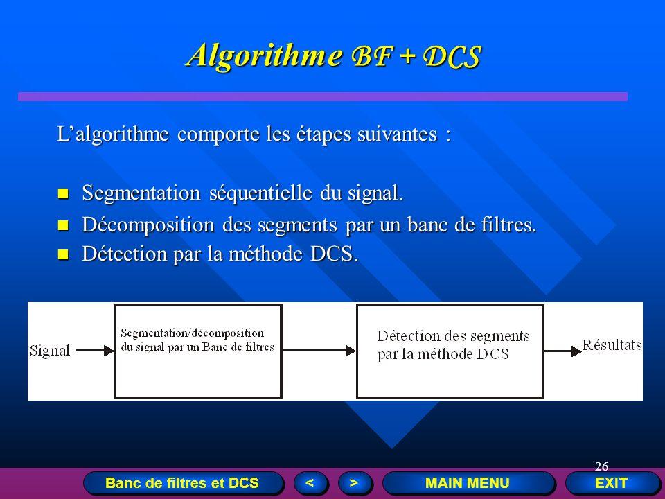 Algorithme BF + DCS L'algorithme comporte les étapes suivantes :