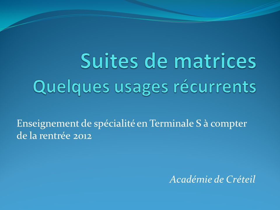 Suites de matrices Quelques usages récurrents