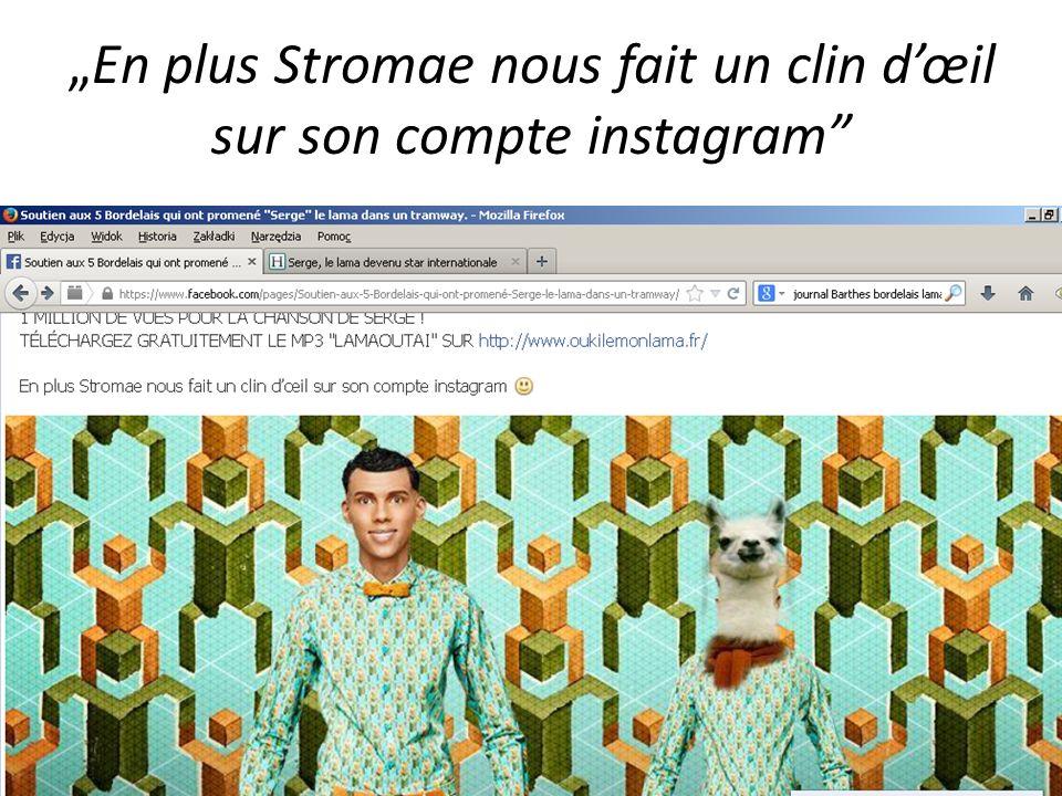 """""""En plus Stromae nous fait un clin d'œil sur son compte instagram"""