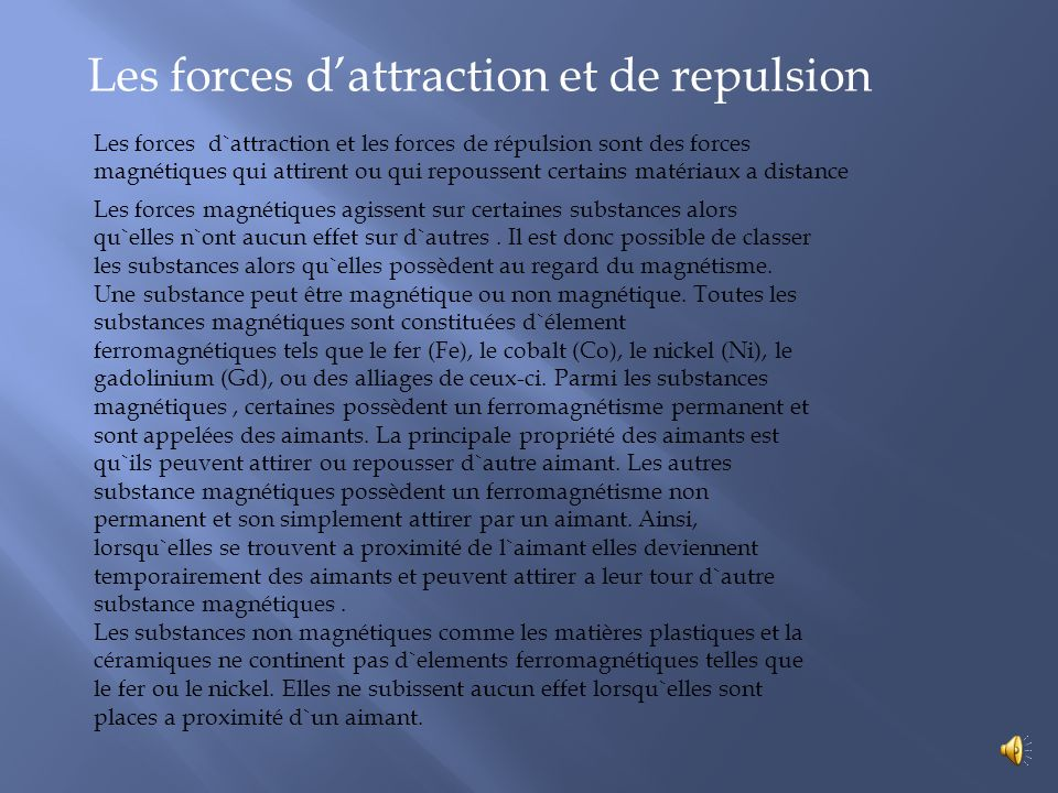Les forces d'attraction et de repulsion