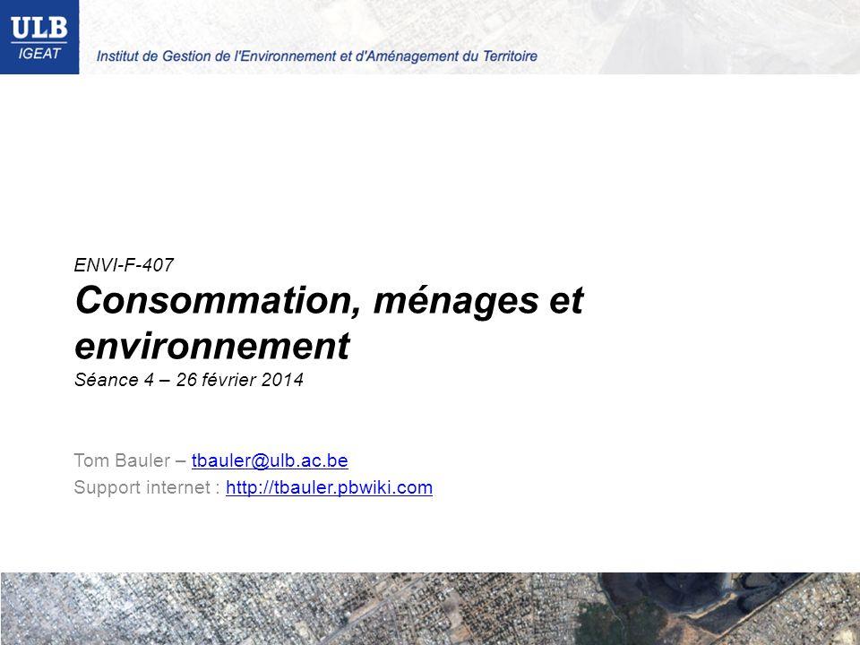 ENVI-F-407 Consommation, ménages et environnement Séance 4 – 26 février 2014