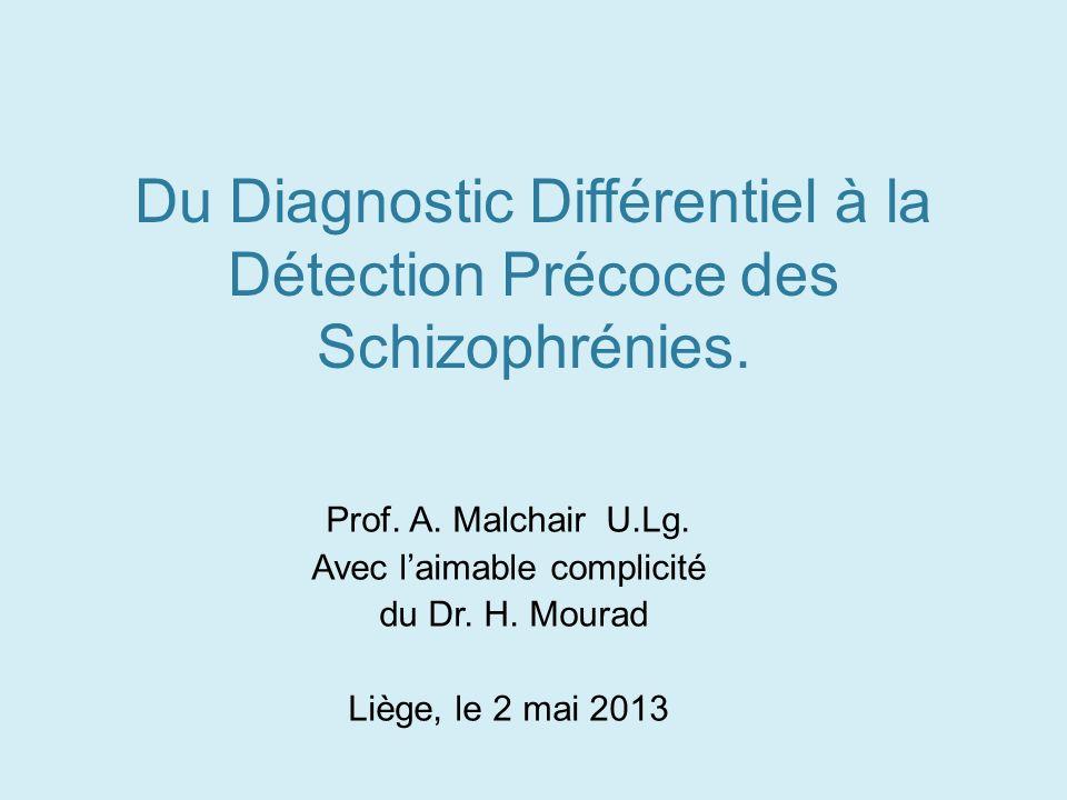 Du Diagnostic Différentiel à la Détection Précoce des Schizophrénies.