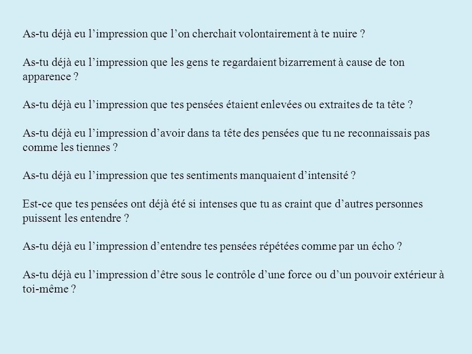 As-tu déjà eu l'impression que l'on cherchait volontairement à te nuire .