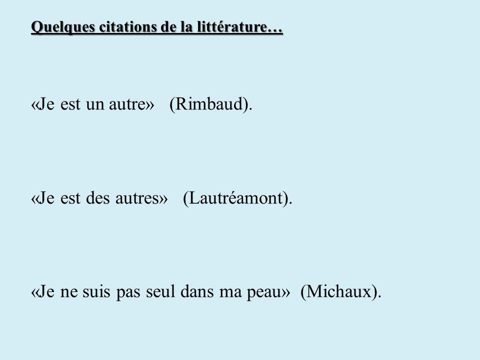 «Je est un autre» (Rimbaud).