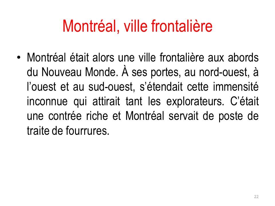 Montréal, ville frontalière